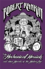 The Mechanical Messiah and Other Marvels of the Modern Age : A Novel - Book