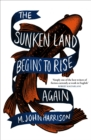 The Sunken Land Begins to Rise Again : Winner of the Goldsmiths Prize 2020 - eBook