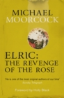 Elric: The Revenge of the Rose - Book