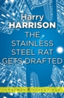 The Stainless Steel Rat Gets Drafted : The Stainless Steel Rat Book 7 - eBook