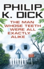 The Man Whose Teeth Were All Exactly Alike - Book