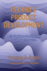 Flexible Product Development : Agile Hardware Development to Liberate Innovation - Book