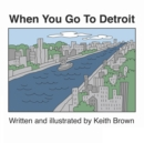 When You Go to Detroit - Book