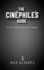 The Cinephile's Guide to the Great Age of Cinema - Book