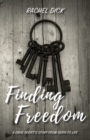 Finding Freedom : A Drug Addict's Story from Death to Life - Book