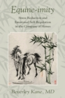 Equine-imity : Stress Reduction and Emotional Self-Regulation in the Company of Horses - Book