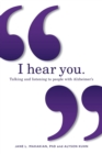 I hear you : Talking and listening to people with Alzheimer's (and other dementias) - Book