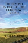 The Beyond is Part of the Here Now Book 2 - Book