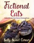 Fictional Eats Recipe CookBook : Inspired Recipes from Movies and Shows - Book