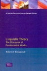 Linguistic Theory : The Discourse of Fundamental Works - Book