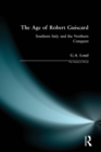 The Age of Robert Guiscard : Southern Italy and the Northern Conquest - Book