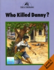 Who Killed Danny? : Level 3 - Book