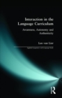 Interaction in the Language Curriculum : Awareness, Autonomy and Authenticity - Book