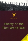 Poetry of the First World War: York Notes for GCSE - Book