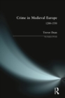 Crime in Medieval Europe : 1200-1550 - Book
