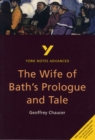 The Wife of Bath's Prologue and Tale: York Notes Advanced - Book