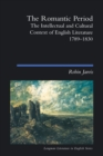 The Romantic Period : The Intellectual & Cultural Context of English Literature 1789-1830 - Book