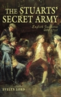 The Stuart Secret Army : The Hidden History of the English Jacobites - Book