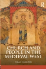 Church and People in the Medieval West, 900-1200 - Book