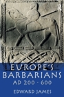 Europe's Barbarians AD 200-600 - Book