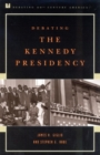 Debating the Kennedy Presidency - eBook