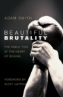 Beautiful Brutality: The Family Ties at the Heart of Boxing - Book