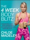 The 4-Week Body Blitz : Transform Your Body Shape with My Complete Diet and Exercise Plan - Book