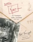 Love, Kurt : The Vonnegut Love Letters, 1941-1945 - Book