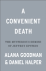A Convenient Death : The Mysterious Demise of Jeffrey Epstein - Book