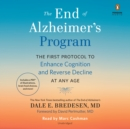 The End of Alzheimer's Program : The First Protocol to Enhance Cognition and Reverse Decline at Any Age - eAudiobook