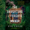 Daughters of Foxcote Manor - eAudiobook
