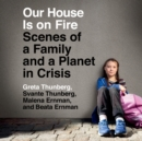 Our House Is on Fire - eAudiobook