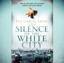 The Silence of the White City - eAudiobook