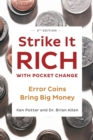 Strike It Rich with Pocket Change :  Error Coins Bring Big Money - Book