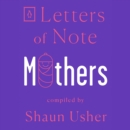 Letters of Note: Mothers - eAudiobook