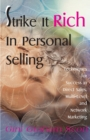 Strike It Rich in Personal Selling : Techniques for Success in Direct Sales, Multi-Level and Network Marketing - Book