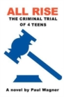 All Rise : The Criminal Trial of 4 Teens - Book