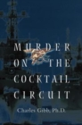 Murder on the Cocktail Circuit - Book