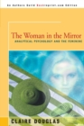 The Woman in the Mirror : Analytical Psychology and the Feminie - Book