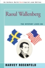 Raoul Wallenberg : The Mystery Lives on - Book