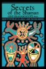 Secrets of the Shaman : Further Explorations with the Leader of a Group Practicing Shamanism - Book