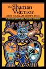 The Shaman Warrior : An Investigation of a Group Practicing Shamanism - Book