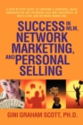 Success in MLM, Network Marketing, and Personal Selling : A Step-By-Step Guide to Creating a Powerful Sales Organization and Becoming Rich and Successf - Book
