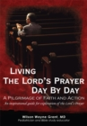 Living the Lord's Prayer Day by Day : A Pilgrimage of Faith and Action - eBook