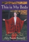 This Is My Body : Praying for Earth, Prayers from the Heart - eBook