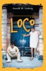 Loco : A Novel - eBook