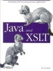 Java & XSLT : Embedding XML Processing into Java Applications - Book