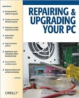 Repairing and Upgrading Your PC - Book