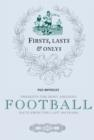 Firsts, Lasts & Onlys of Football : Presenting the most amazing football facts from the last 160 years - eBook