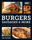 Weber's Burgers, Sausages & More : Over 160 Barbecue Favourites - eBook